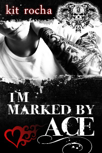 I'm Marked by Ace