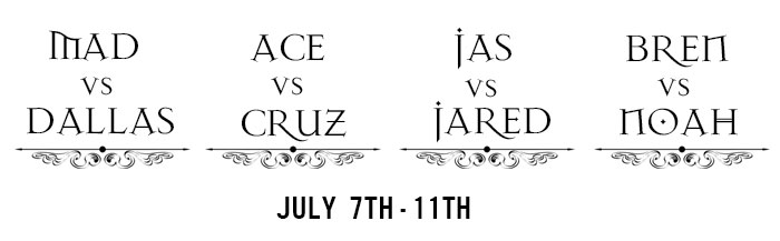 Round One: Dallas vs Mad, Ace vs Cruz, Jas vs Jared, Bren vs Noah