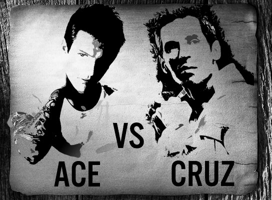 Ace vs Cruz