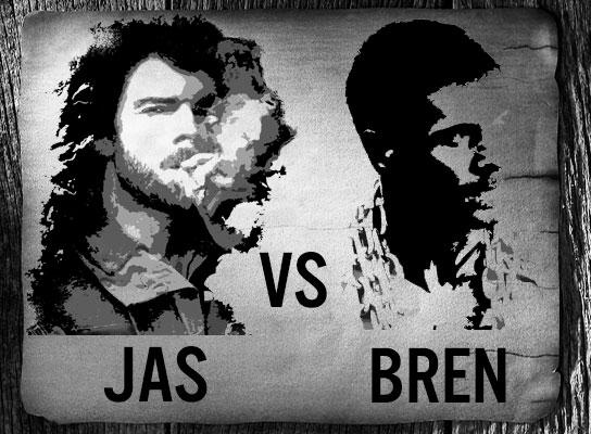 Jas vs Bren