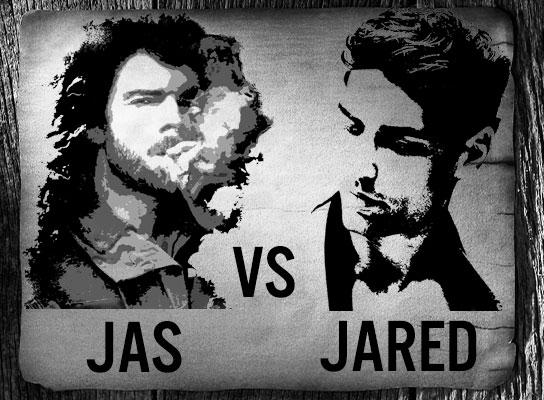 Jas vs Jared