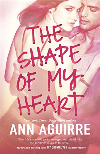 Cover Art for The Shape of My Heart by Ann Aguirre