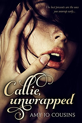 Cover Art for Callie Unwrapped by Amy Jo Cousins