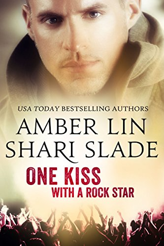Cover Art for One Kiss with a Rock Star by Amber Lin,Shari Slade