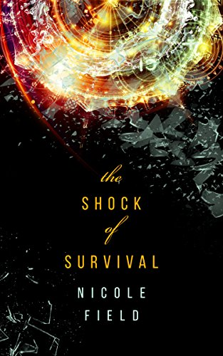 Cover Art for The Shock of Survival by Nicole Field
