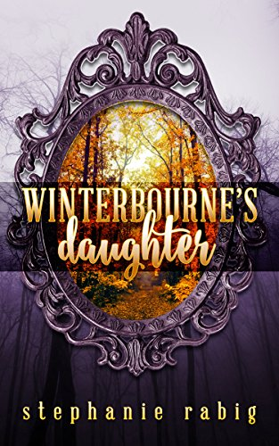 Cover Art for Winterbourne's Daughter by Stephanie Rabig