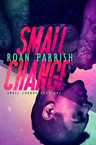 Cover Art for Small Change by Roan Parrish