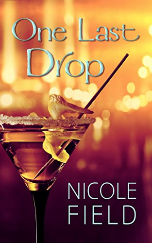 Cover Art for One Last Drop by Nicole Field