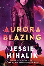 Cover Art for Aurora Blazing by Jessie Mihalik